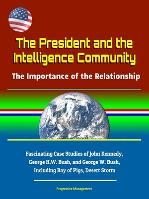 cover image of The President and the Intelligence Community