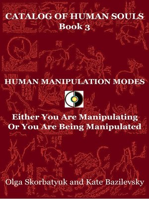 cover image of Human Manipulation Modes. Either You Are Manipulating Or You Are Being Manipulated