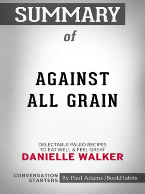 cover image of Summary of Against All Grain