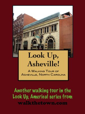 cover image of Look Up, Asheville! a Walking Tour of Asheville, North Carolina