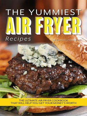 cover image of The Yummiest Air Fryer Recipes