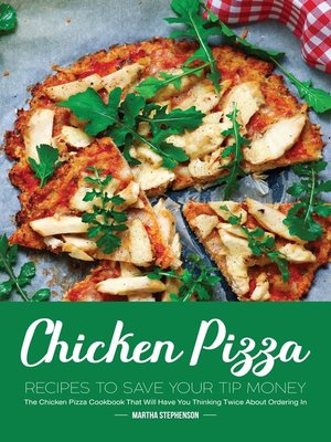 cover image of Chicken Pizza Recipes to Save Your Tip Money