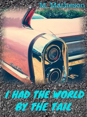 cover image of I Had the World by the Tail