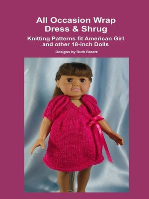 cover image of All Occasion Wrap Dress & Shrug, Knitting Patterns fit American Girl and other 18-Inch Dolls