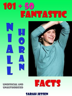 cover image of 101 + 50 Fantastic Niall Horan Facts