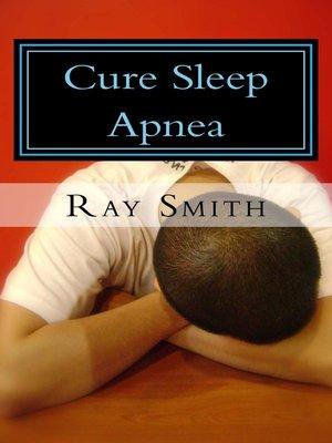 cover image of Cure Sleep Apnea