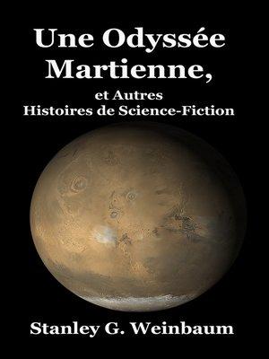 cover image of Une Odyssée Martienne, et Autres Histoires de Science-Fiction