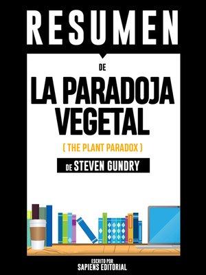cover image of La Paradoja Vegetal (The Plant Paradox) – Resumen Del Libro De Steven Gundry