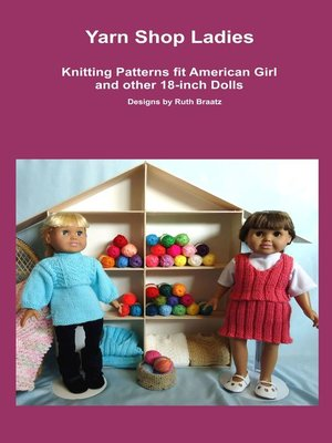 cover image of Yarn Shop Ladies, Knitting Patterns fit American Girl and other 18-Inch Dolls