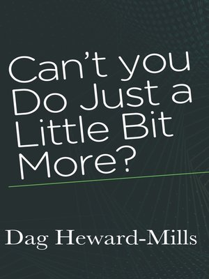 cover image of Can't You Do Just a Little Bit More?