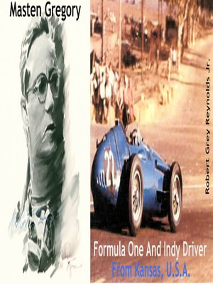 cover image of Masten Gregory Formula One and Indy Driver From Kansas, U.S.A.