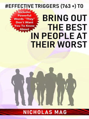 cover image of Effective Triggers (763 +) to Bring out the Best in People at Their Worst