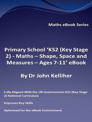 cover image of Primary School 'KS2 (Key Stage 2)--Maths – Shape, Space and Measures--Ages 7-11' eBook