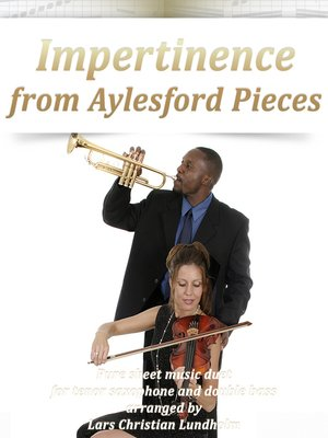 cover image of Impertinence from Aylesford Pieces Pure sheet music duet for tenor saxophone and double bass arranged by Lars Christian Lundholm