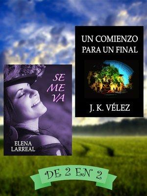 cover image of Se me va & Un Comienzo para un Final. De 2 en 2