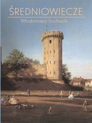 cover image of Średniowiecze. Kompendium wiedzy historycznej