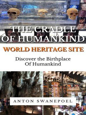 cover image of The Cradle of Humankind World Heritage Site