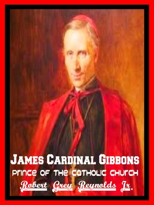 cover image of James Cardinal Gibbons Prince of the Catholic Church