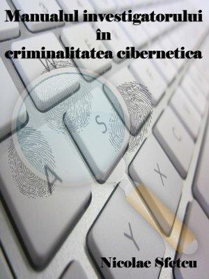 cover image of Manualul investigatorului în criminalitatea informatică