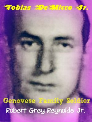 cover image of Tobias DeMicco Jr. Genovese Family Soldier