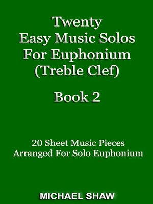 cover image of Twenty Easy Music Solos For Euphonium (Treble Clef) Book 2