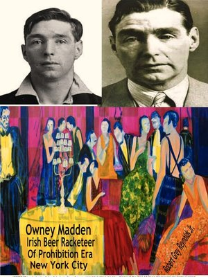 cover image of Owney Madden Irish Beer Racketeer of Prohibition Era New York City