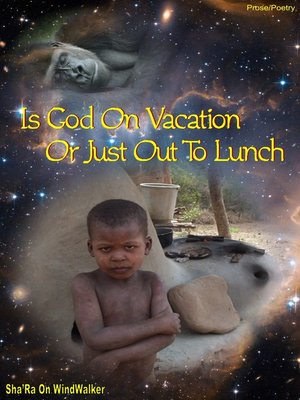 cover image of Is God On Vacation Or Just Out to Lunch