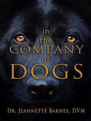 cover image of In the Company of Dogs