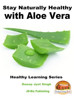 cover image of Stay Naturally Healthy with Aloe Vera