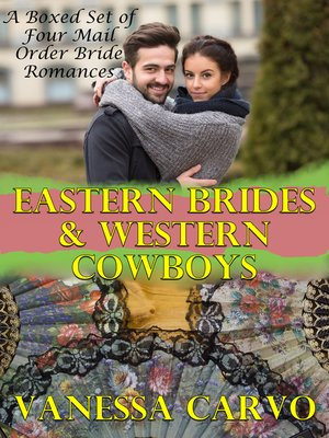 cover image of Eastern Brides & Western Cowboys (A Boxed Set of Four Mail Order Bride Romances)