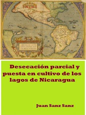 cover image of Desecación parcial y puesta en cultivo de los Lagos de Nicaragua