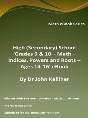 cover image of High (Secondary) School 'Grades 9 & 10--Math – Indices, Powers and Roots – Ages 14-16' eBook