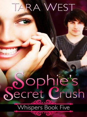 cover image of Sophie's Secret Crush