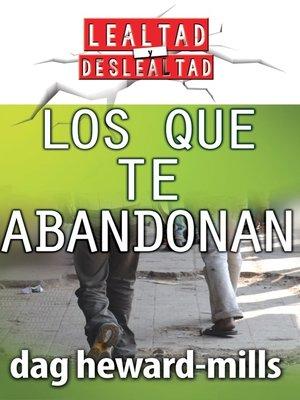 cover image of Los que te abandonan
