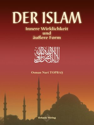 cover image of Der Islam Innere Wirklichkeit und äußere Form
