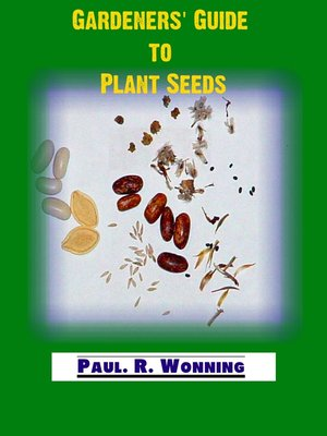 cover image of Gardeners' Guide to Plant Seeds