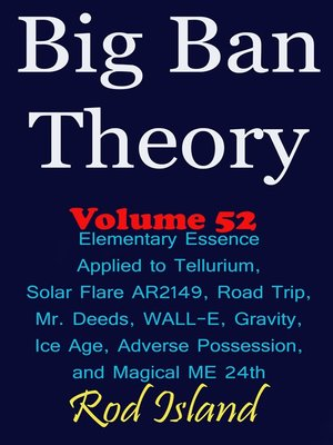 cover image of Elementary Essence Applied to Tellurium, Solar Flare AR2149, Road Trip, Mr. Deeds, WALL-E, Ice Age, Adverse Possession, and Magical ME 24th, Volume 52