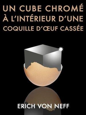 cover image of Un Cube chromé à l'intérieur d'une coquille d'œuf