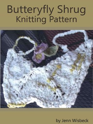 cover image of Butterfly Shrug Knitting Pattern