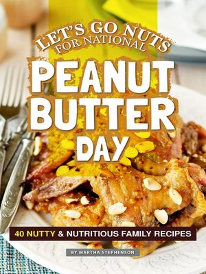 cover image of Let's Go Nuts for National Peanut Butter Day