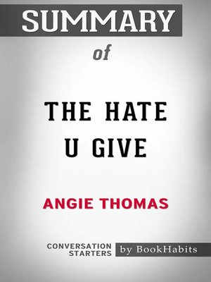 cover image of Summary of the Hate U Give by Angie Thomas / Conversation Starters