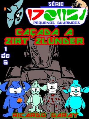 cover image of Caçada a Zirt Zlunder