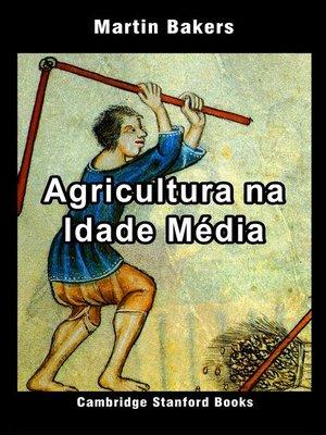 cover image of Agricultura na Idade Média