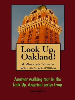 cover image of Look Up, Oakland! a Walking Tour of Oakland, California