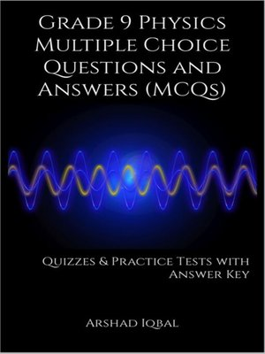 cover image of Grade 9 Physics Multiple Choice Questions and Answers (MCQs)