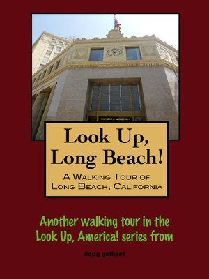 cover image of Look Up, Long Beach! a Walking Tour of Long Beach, California
