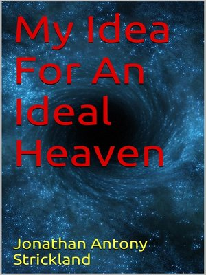 cover image of My Idea For an Ideal Heaven