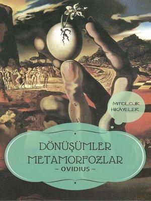 cover image of Dönüşümler Metamorfozlar / Mitolojik Hikayeler