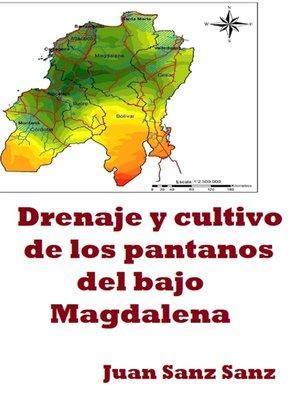 cover image of Drenaje y cultivo de los pantanos del bajo Magdalena
