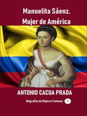 cover image of Manuelita Sáenz. Mujer de América